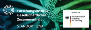 Institut Gesellschaftlicher Zusammenhalt Standort-Jena gefördert vom BMBF